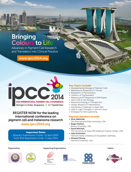 IPCC-2014-Singapore, 4-7 September 2014: Bringing Colours to Life: Advances in Pigment Cell Research and Translation in Clinical Practice